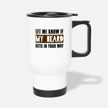 Couple Let Me Know If My Beard Gets In Your Way - Travel Mug