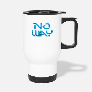 Way no way - Travel Mug