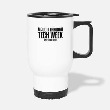 Freak Made It Through Tech Week Theater Musical Theater - Travel Mug