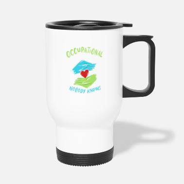 Occupation Occupational Therapy Erghotherapy Occupational Therapist - Travel Mug