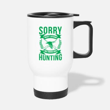 Stag Sorry didn't listen - Travel Mug