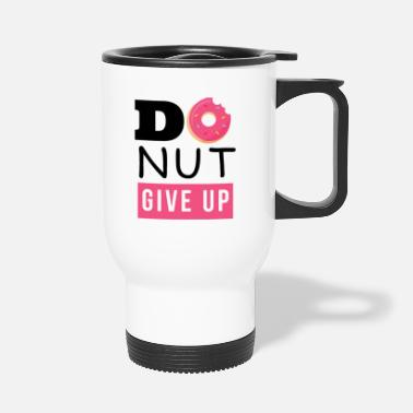Do nut give up - Travel Mug