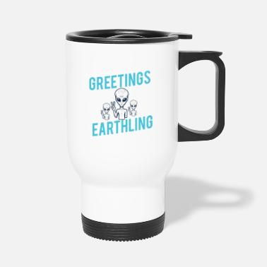 Ancient Greetings Earthlings Alien Shirt Space Science - Travel Mug