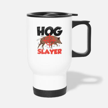 Hog Hog Swine Hunt Hunting Pig Hunting Hog Removal - Travel Mug