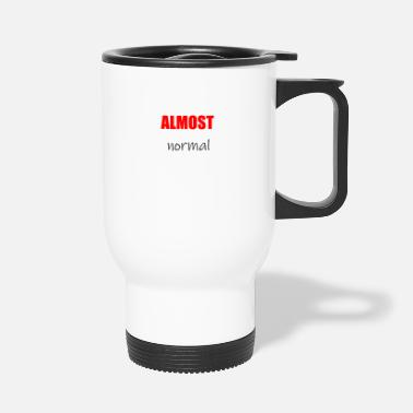 Almost Almost normal - Travel Mug