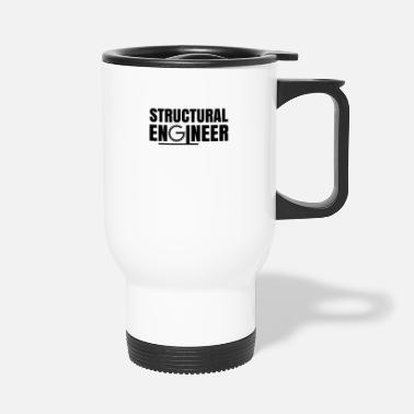 Structure Structural engineer structural engineer structural engineering team - Travel Mug