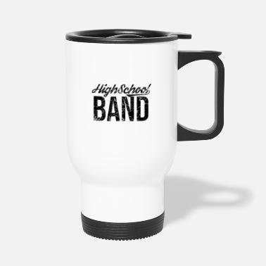 Band School band marching band musician band music band - Travel Mug