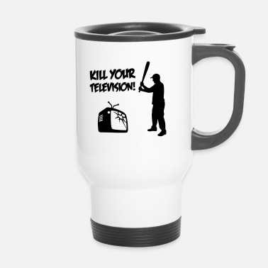 Occupy Kill Your Television - Against Media dumbing - Mug thermos