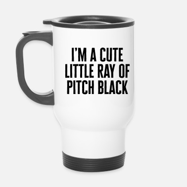 Offensiva Little Ray Of Pitch Black Funny Quote - Tazza termica