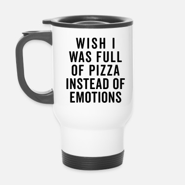 Quote Full Of Pizza Funny Quote - Travel Mug