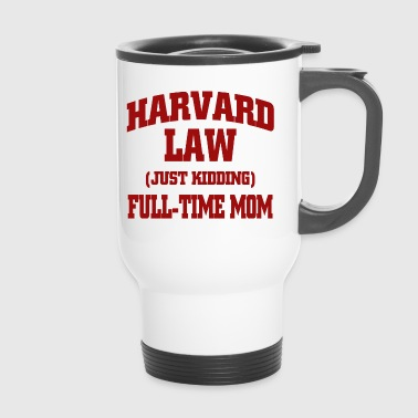 Harvard law just kidding - Thermobecher