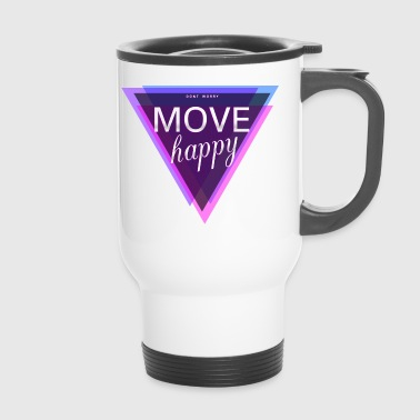 Motivation in the gym: dont worry move happy - Travel Mug