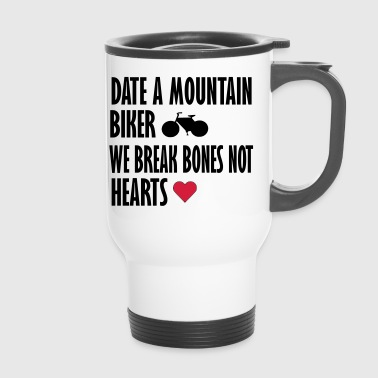date a mountain biker - Travel Mug