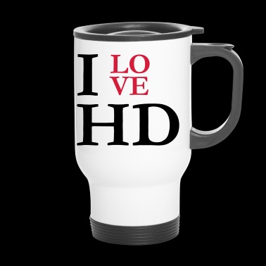 i love hd - Thermobecher