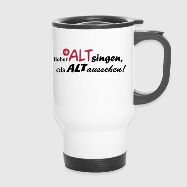ALT singen - Thermobecher