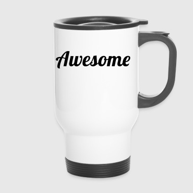 awesome - Travel Mug