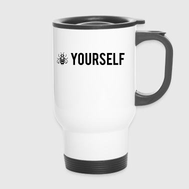 Bee Yourself - Be Yourself - Travel Mug
