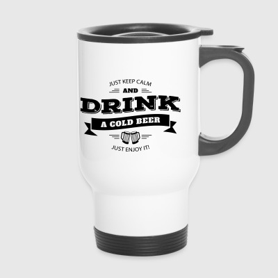 keep calm and drink beer - Travel Mug