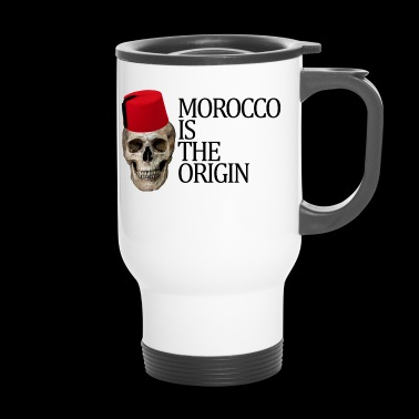 Morocco Is The Origin - Mug thermos