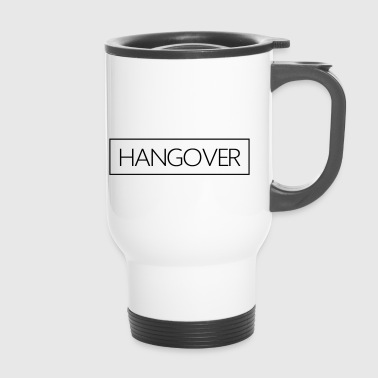 Hangover - Thermobecher