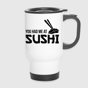 You had me at sushi - Thermobecher