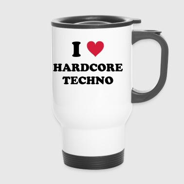 I LOVE HARD-CORE TECHNO - Thermobecher