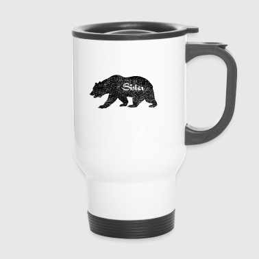 Sister Bear. Camping Gifts for sister. Wildlife. - Travel Mug
