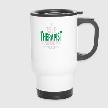 Therapy Psychologist Therapist Psychologist - Travel Mug