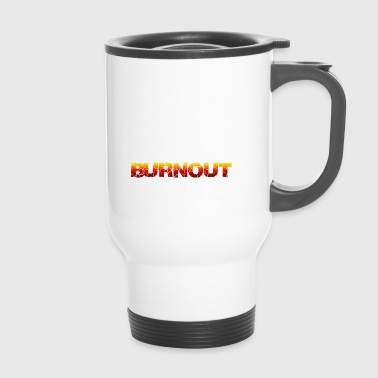 Burnout - Thermobecher