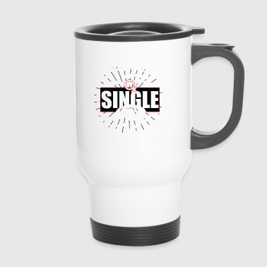 Single, Single, Single - Travel Mug