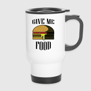 Give me FOOD - Travel Mug