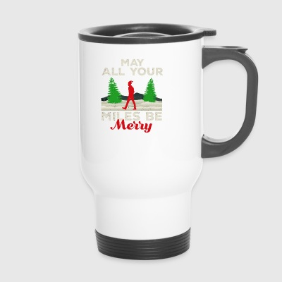 May all your Miles be Merry Running Geschenk Gift - Thermobecher
