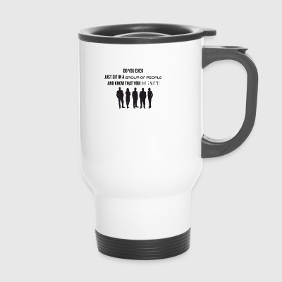 Sit in a group of people - Travel Mug