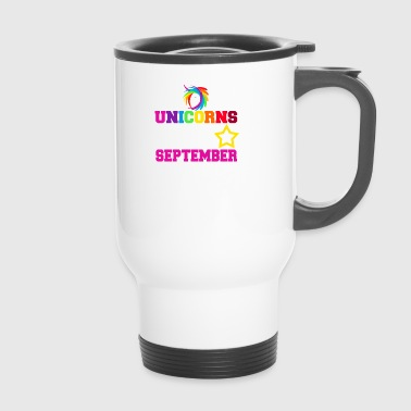 Unicorns are born in September - Travel Mug