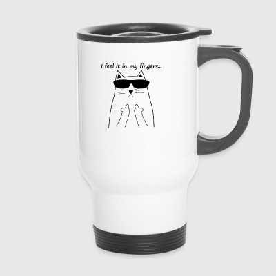 feel it in my fingers cat fuck you cat catlady - Travel Mug