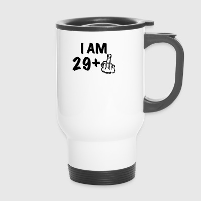 i am 29+ a funny gift for the 30th birthday - Travel Mug