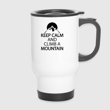 Keep calm and climb a mountain - Travel Mug