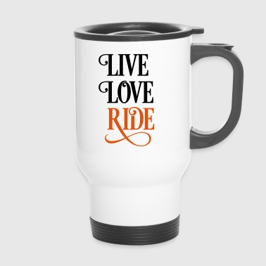 2541614 15919821 liveloveride - Travel Mug