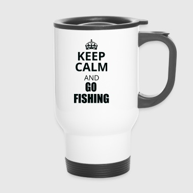 Keep calm and go fishing - Thermobecher