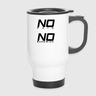 No pain no sandwich - Travel Mug