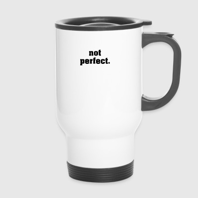 not perfect - Travel Mug
