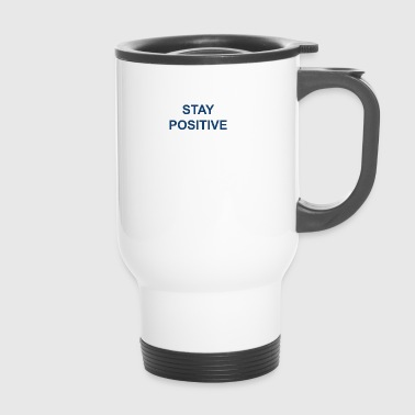 Stay positive - Travel Mug