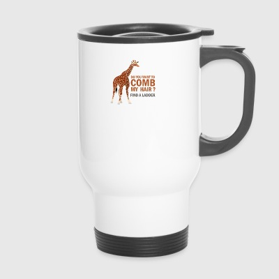 GIRAFE, DO YOU WANT TO COMB MY HAIR? - Travel Mug