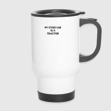 Second car tractor funny sayings - Travel Mug