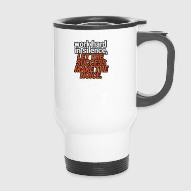 Coach / Coach: Work Hard In Silence, Let The - Travel Mug