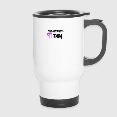 The ultimate Pie Day - Travel Mug