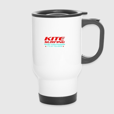 KITESURFING - MORE THAN PASSION - ITS MY RELIGION - Travel Mug
