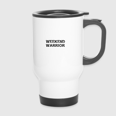 Shirt Weekend Warrior Weekend Party - Travel Mug