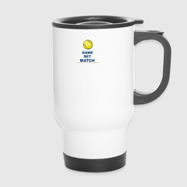 gamesetmatch - Travel Mug
