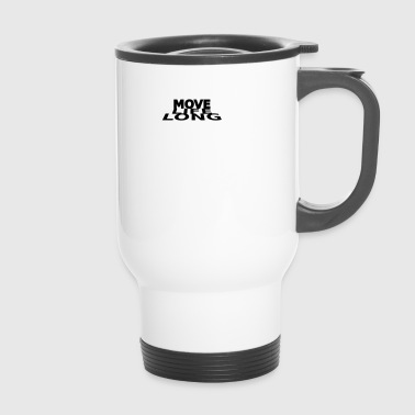 Move life long - Travel Mug